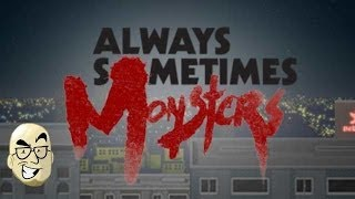 Let's Look At: Always Sometimes Monsters! [PC/Windows]