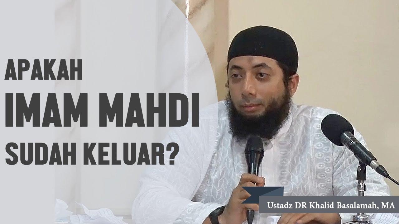 Apakah Imam Mahdi Sudah Keluar Ustadz Dr Khalid Basalamah