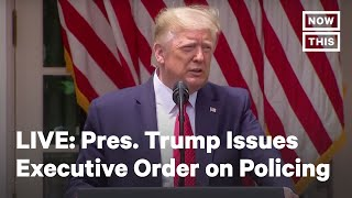 Pres. Trump Issues Executive Order on Police Reform | LIVE | NowThis