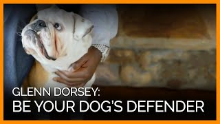 Glenn Dorsey: Be Your Dog's Biggest Defender