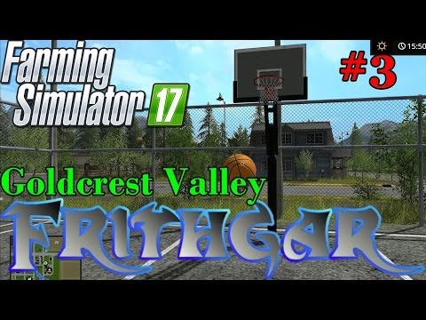 Let's Play Farming Simulator 2017, Goldcrest Valley #3: Gathering Straw And Shooting Some Hoops!