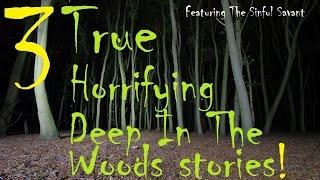 3 true horrifying deep in the woods stories