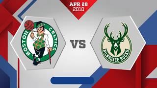 Milwaukee Bucks vs. Boston Celtics Game 7: April 28, 2018