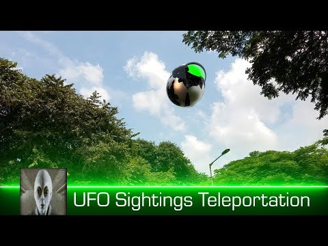 UFO Sightings Teleportation May 18th 2018