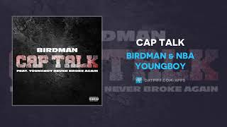 "Birdman & NBA Youngboy ""Cap Talk"" (AUDIO)"