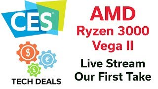 CES 2019 - AMD Keynote - Ryzen 3000 - Radeon VII - Surprises?