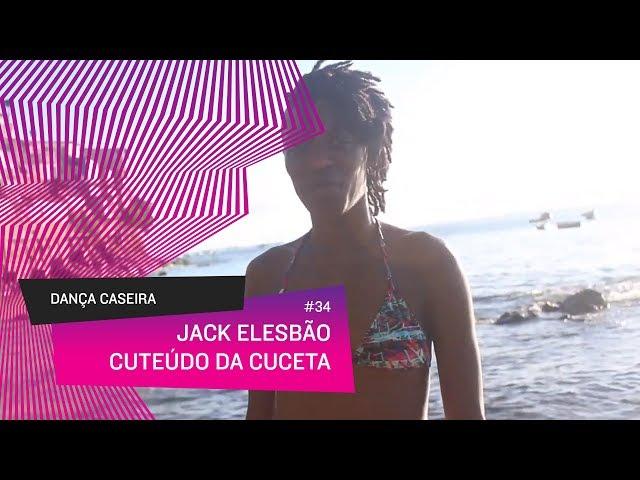 Dança Caseira: Jack (ep 34) - cuteúdo da cuceta