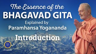Introduction - The Essence of the Bhagavad Gita Explained by Paramhansa Yogananda