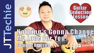 How to Play Nothing's Gonna Change My Love For You by George Benson on Acoustic Guitar