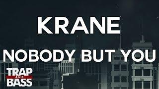 KRANE - Nobody But You