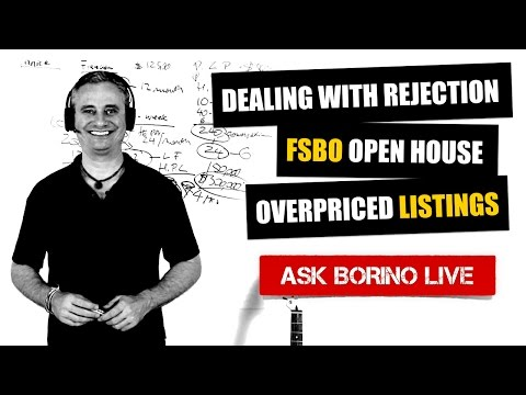 Dealing with REJECTION, FSBOs, and OVERPRICED LISTINGS - Real Estate Tips