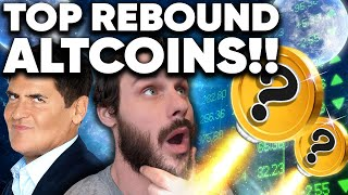 Top (3) Rebound Altcoins!? I'm Buying! Mark Cuban Too!