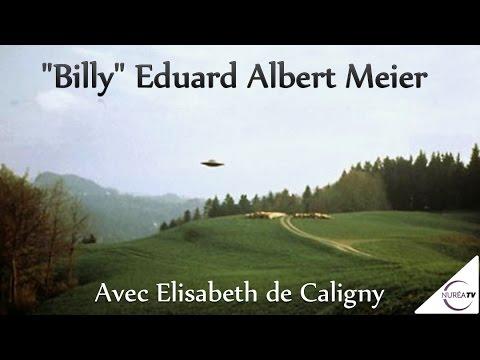 « Billy Eduard Albert Meier » Avec Elisabeth De Caligny - NURÉA TV