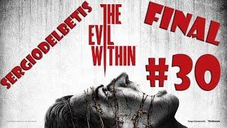 The Evil Within | Gameplay en español #30 | Cap. 15: En poder del mal (2/2) [FINAL]
