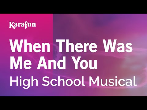 Karaoke When There Was Me And You - High School Musical *