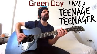 I Was a Teenage Teenager - Green Day [Acoustic Cover by Joel Goguen]