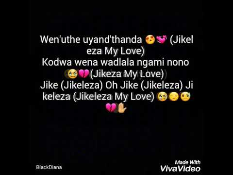 jikeleza my love