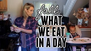 WHAT WE EAT IN A DAY| MOM & TODDLER| Fall Edition| Tres Chic Mama