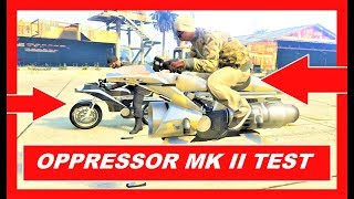GTA 5 Online New OPPRESSOR MK2 VS OPRESSOR Test , best weaponized vehicles , fastest bikes