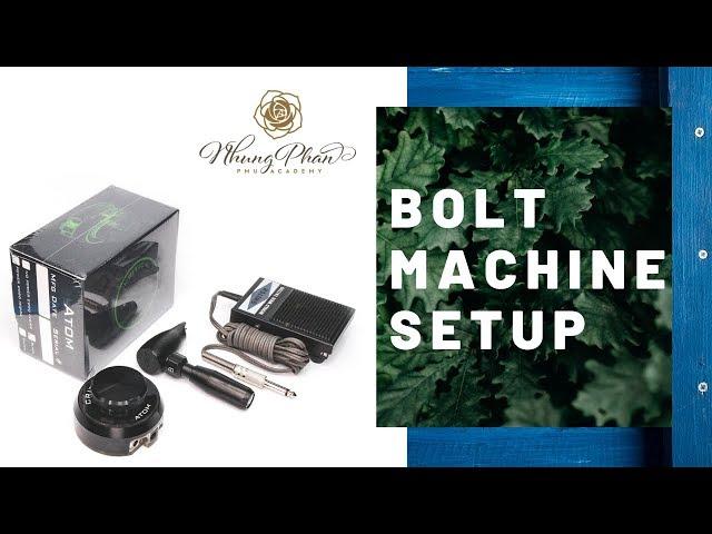 HOW TO SETUP BOLT MACHINE