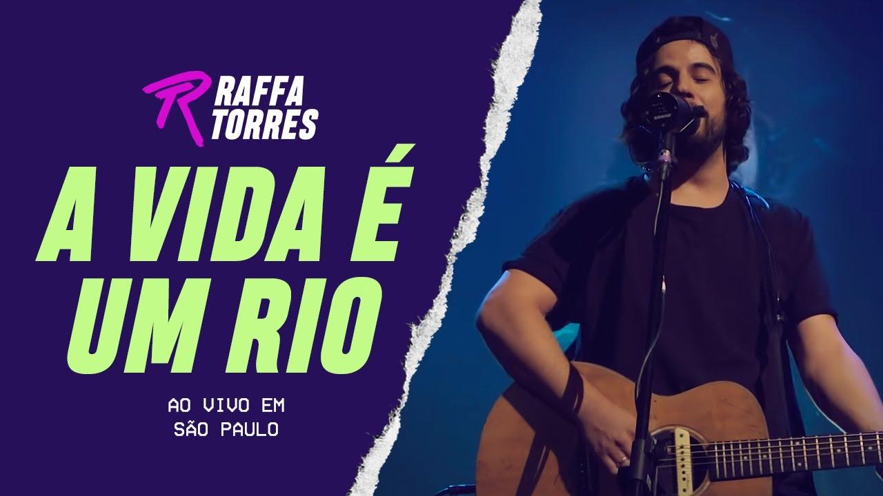 Raffa Torres - A Vida é um Rio (Ao Vivo Em São Paulo)