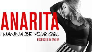 Anarita - I wanna be your girl [Official Audio]
