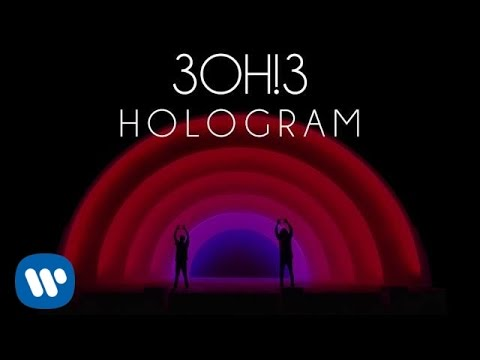 3OH!3: HOLOGRAM (Audio)