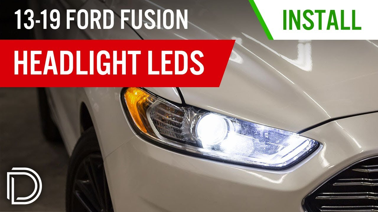 How To Install 2013 2019 Ford Fusion Headlight Leds Diode Dynamics