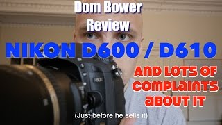 nikon D600 / D610  REVIEW : Second Hand Buying 2016