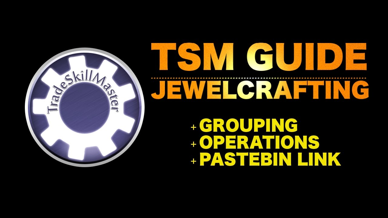 TSM Guide - Complete list for Jewelcrafting + Groups + Operations +  Pastebin link