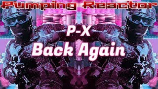 P-X - Back Again (Extended Mix)