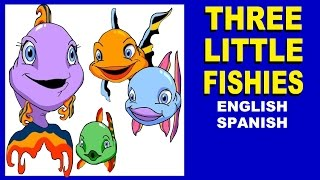 THREE LITTLE FISHIES: English/Spanish - with Lyrics