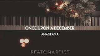 Once upon a December (Anastasia) | by pianist Fatima Alzobaidy موسيقى بيانو - اغنية عن شهر ديسمبر-
