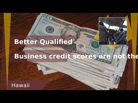 Business Credit-Hawaii-Better Qualified-Credit Scores