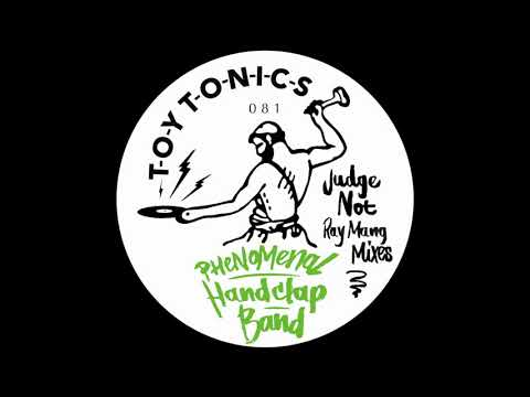 Phenomenal Handclap Band - Judge Not (Ray Mang Special Mix)