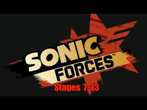 SONIC FORCES Stages 7-13