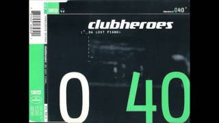 Clubheroes- Da Lost Piano (Radio Edit)