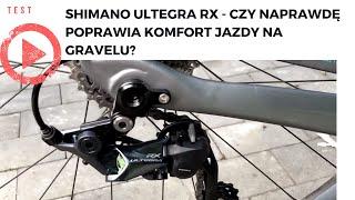 Shimano Ultegra RX - czy naprawdę poprawia komfort jazdy na gravelu i szosie?