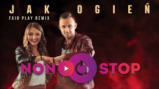 NON STOP - Jak ogień (FairPlay Remix) [official audio]