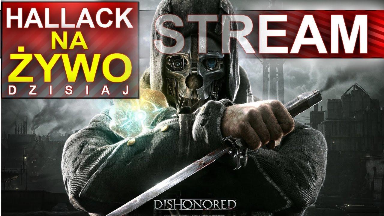 Hallack na żywo – Dishonored – zaczynamy przygodę :)