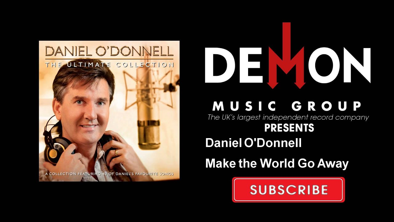 Daniel O'Donnell - Make the World Go Away