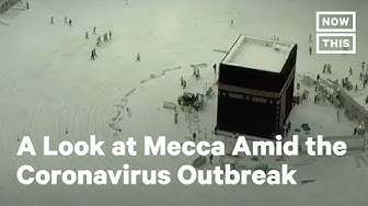 Then and Now: Here's how Mecca, Islam's Holiest Site, Looks Amid the Coronavirus Outbreak | NowThis