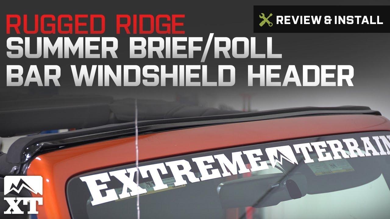 Jeep Wrangler Rugged Ridge Summer Brief Roll Bar Windshield Header 2007 2017 Jk Review Install