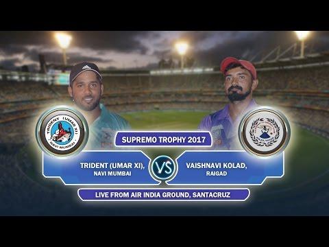 Trident (Umar XI), Navi Mumbai Vs Vaishnavi Kolad, Raigad Supremo Trophy 2017 (Day 1 Quarter Final)
