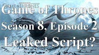 Game of Thrones Season 8, Episode 2 Leaked Script?