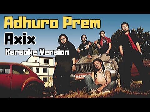 Adhuro Prem - Axix (Karaoke Version)