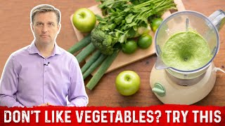 Don't Like Vegetables? Try This!