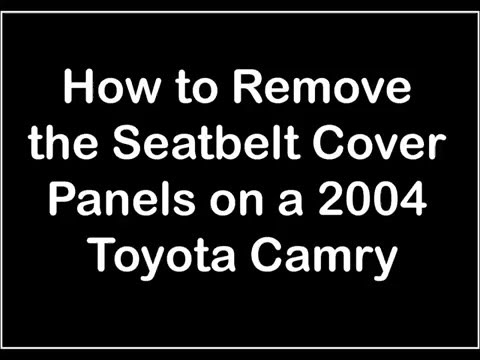 Removing Seatbelt Covers/Panels 2004 Camry