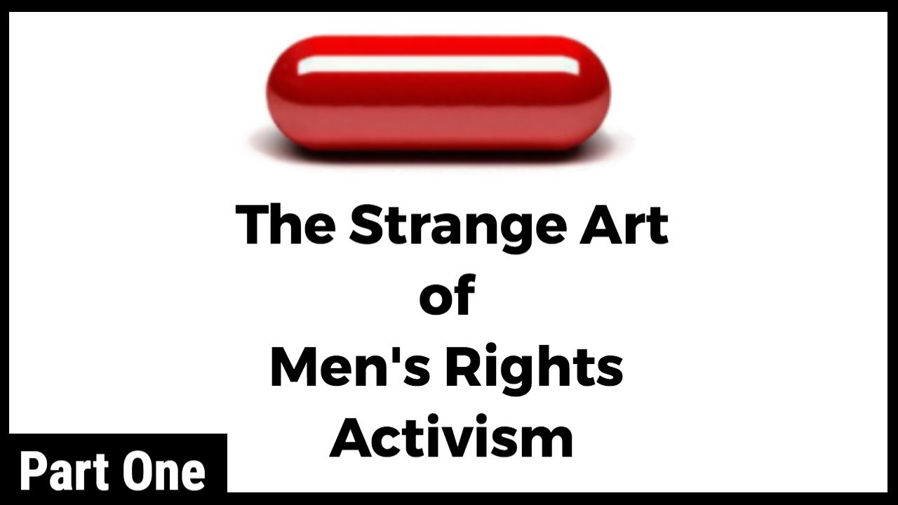 The Red Pill: The Strange Art of Men's Rights Activism (Part 1)