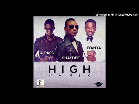 Shaydee Ft Iyanya & A Pass - High Remix (NEW 2015)